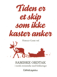 """58329bf5 """"Å lage denne boka har vært en sann fornøyelse,""""skriver Harald Gaski i sitt  forord. Han fortsetter: """"Jeg har sittet med disse ordtakene på ganske mange  ..."""